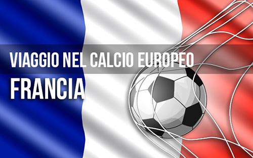 Viaggio nel calcio europeo: Viva la Francia!