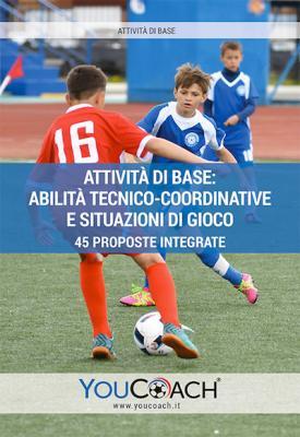 Attività di base: abilità tecnico-coordinative e situazioni di gioco